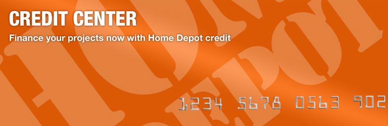 CREDIT CENTER - Finance your projects now with Home Depot credit