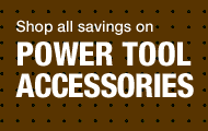Shop All Savings on Power Tool Accessories