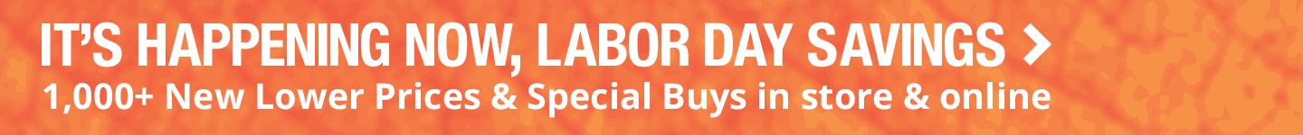 Labor Day Savings Happening Now